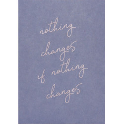 Nothing changes if nothing changes | Postkarte von Anna...
